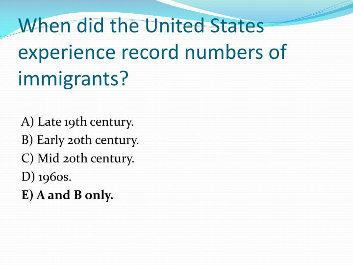 When did the United States experience record numbers of immigrants?