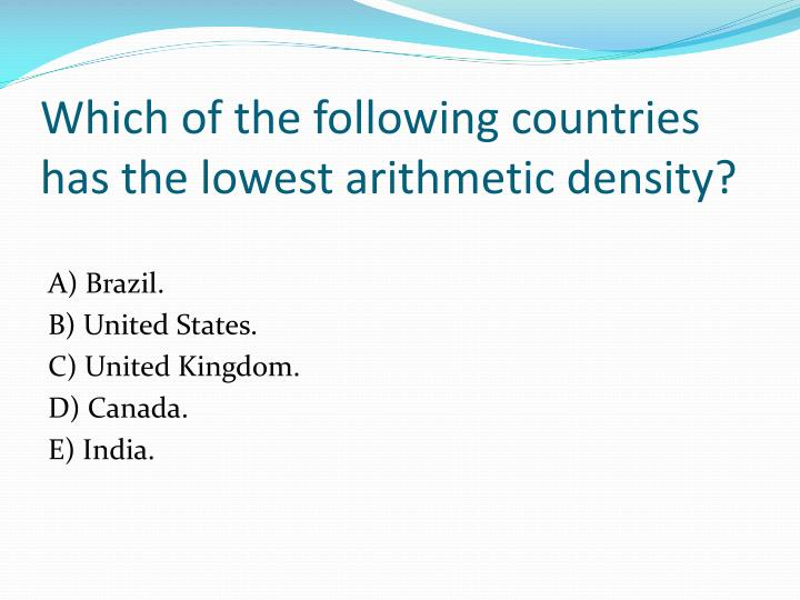 Which of the following countries has the lowest arithmetic density?