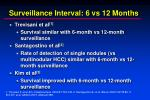 surveillance interval 6 vs 12 months