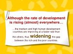 although the rate of development is rising almost everywhere