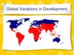 global variations in development
