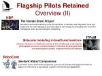 flagship pilots r etained o verview ii