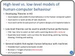 high level vs low level models of human computer behaviour