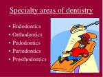 specialty areas of dentistry