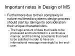 important notes in design of ms