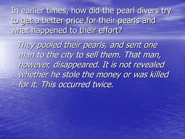In earlier times, how did the pearl divers try to get a better price for their pearls and what happened to their effort?