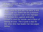what has changed about juana s and kino s relationship