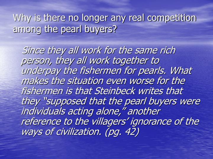 Why is there no longer any real competition among the pearl buyers?