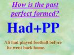 how is the past perfect formed