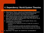 4 dependency world system theories