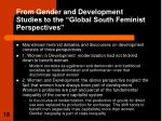 from gender and development studies to the global south feminist perspectives