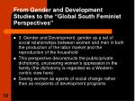 from gender and development studies to the global south feminist perspectives1