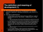 the definition and meaning of development 1