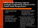 which of the following might be strategies proposed by scholars of the global south perspectives