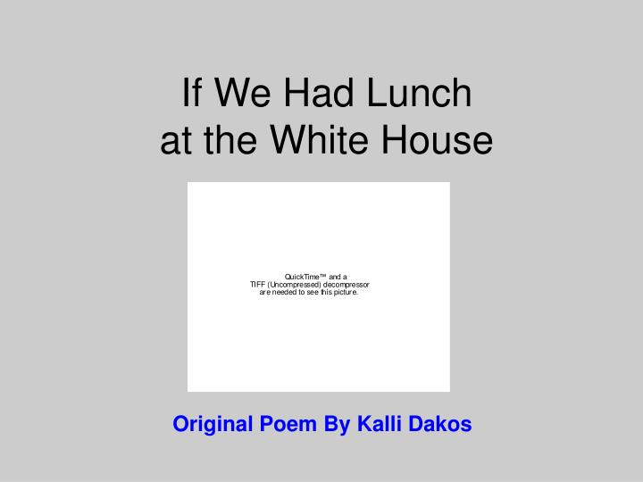 if we had lunch at the white house n.