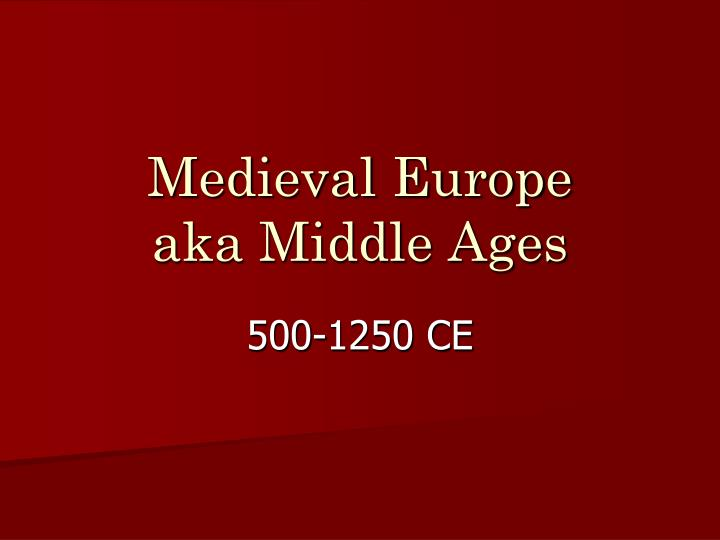 medieval europe aka middle ages n.
