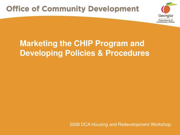marketing the chip program and developing policies procedures n.