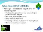 ways to conserve outside