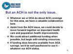 but an ach is not the only issue