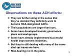 observations on these ach efforts
