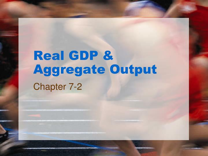 real gdp aggregate output n.
