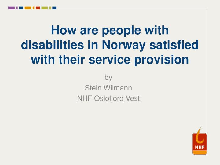 how are people with disabilities in norway satisfied with the i r service provision n.