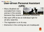user driven personal assistant upa