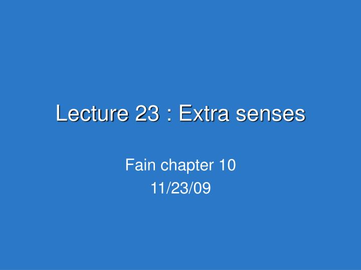 lecture 23 extra senses n.