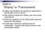 raid 0 striping ou fracionamento