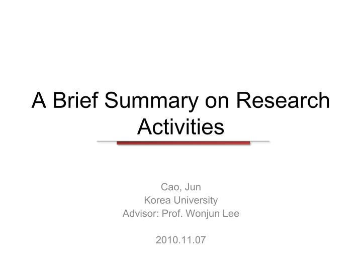 a brief summary on research activities n.
