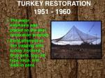 turkey restoration 1 951 1960