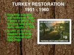 turkey restoration 1951 1960