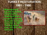 turkey restoration 1981 19901