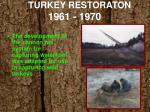 turkey restoraton 1961 1970