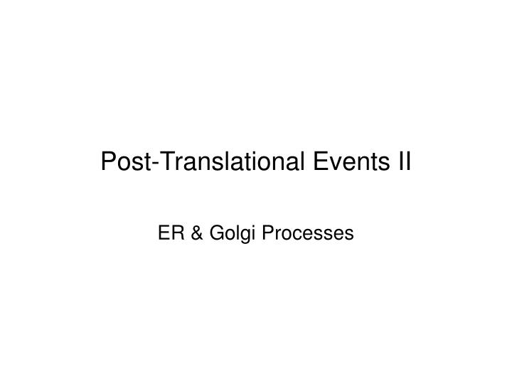 post translational events ii n.