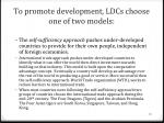 to promote development ldcs choose one of two models