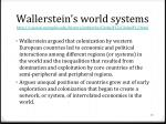 wallerstein s world systems http cassian memphis edu history jmblythe globalf12 globalf12 html