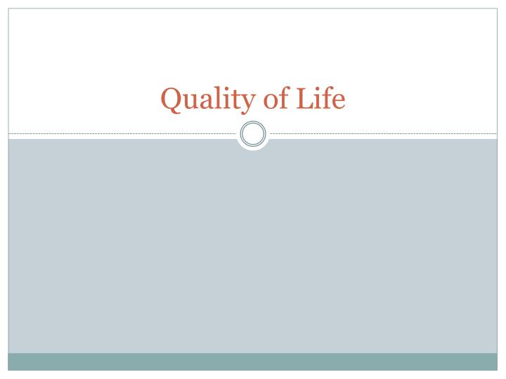 quality of life n.