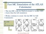 fast mc simulation of the atlas calorimeter