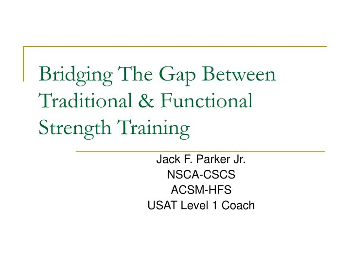 bridging the gap between traditional functional strength training n.
