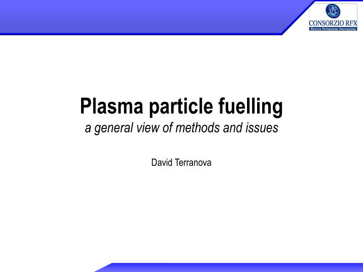 plasma particle fuelling a general view of methods and issues n.