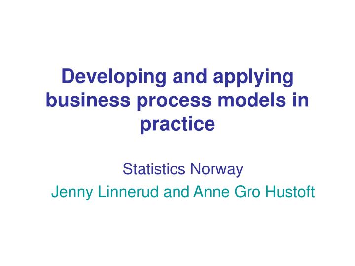 developing and applying business process models in practice n.
