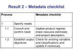 result 2 metadata checklist