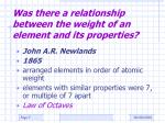 was there a relationship between the weight of an element and its properties