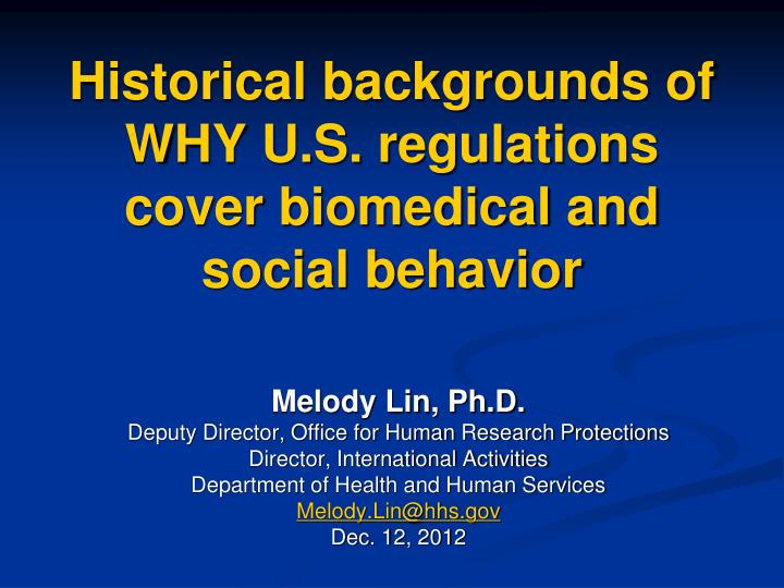 historical backgrounds of why u s regulations cover biomedical and social behavior n.