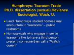 humphreys tearoom trade ph d dissertation sexual deviance sociologist wash u