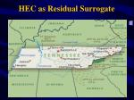 hec as residual surrogate