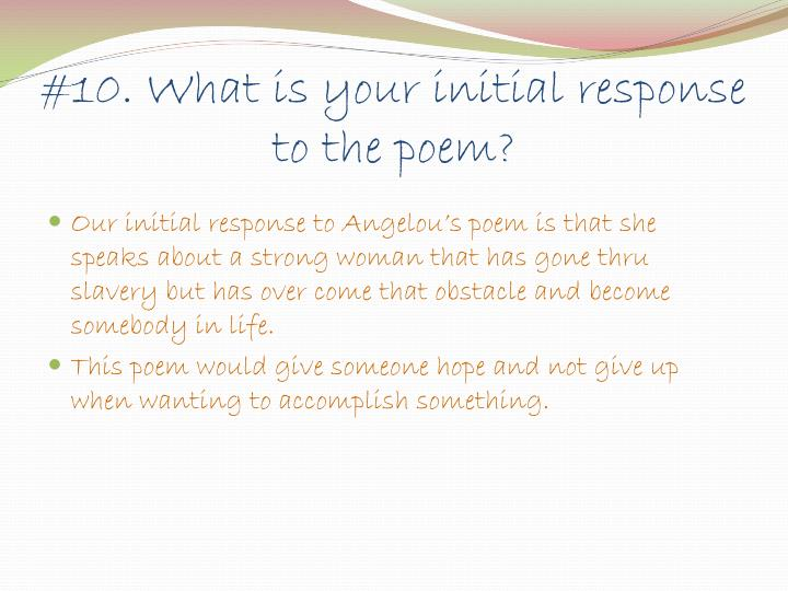 #10. What is your initial response to the poem?