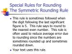 special rules for rounding the symmetric rounding rule