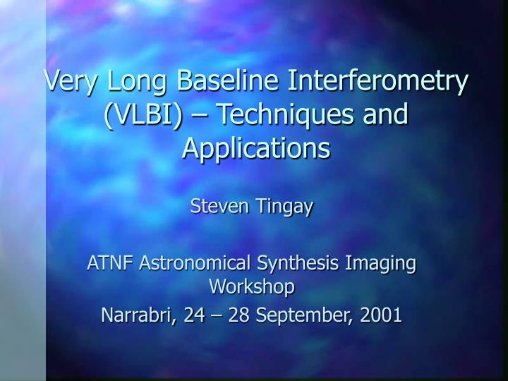 very long baseline interferometry vlbi techniques and applications n.